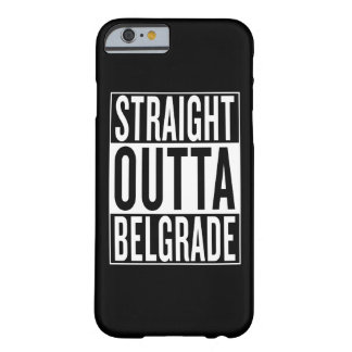 straight outta Belgrade Barely There iPhone 6 Case