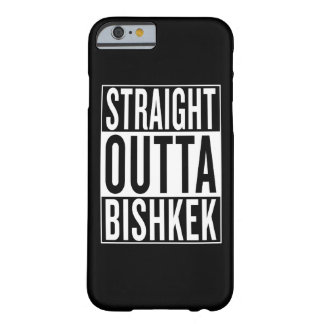 straight outta Bishkek Barely There iPhone 6 Case