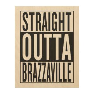 straight outta Brazzaville Wood Prints