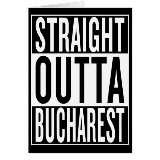 straight outta Bucharest Card