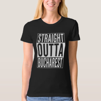 straight outta Bucharest T-Shirt