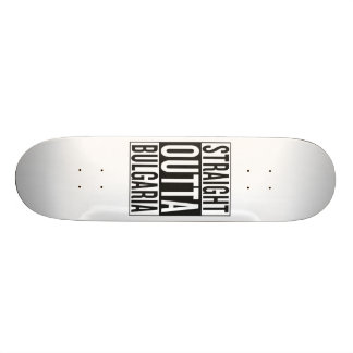 straight outta Bulgaria Skate Board