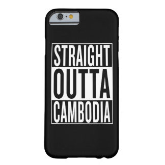 straight outta Cambodia Barely There iPhone 6 Case