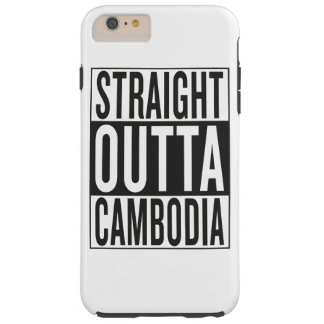 straight outta Cambodia Tough iPhone 6 Plus Case