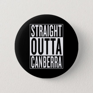straight outta Canberra 6 Cm Round Badge