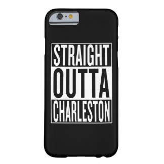 straight outta Charleston Barely There iPhone 6 Case