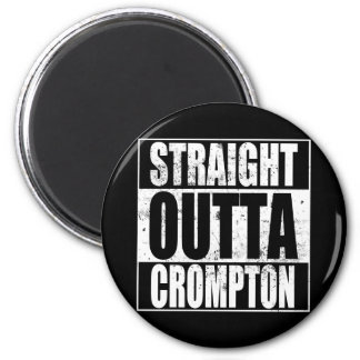 Straight Outta Crompton (Oldham) Magnet