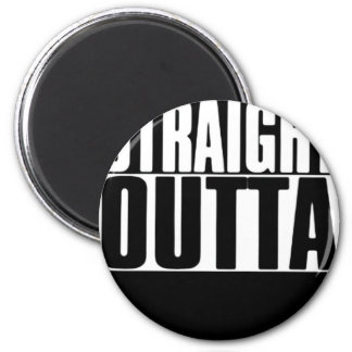 STRAIGHT OUTTA CUSTOM YOUR TEXT HERE TEE MAGNET