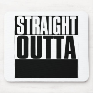 STRAIGHT OUTTA CUSTOM YOUR TEXT HERE TEE MOUSE PAD