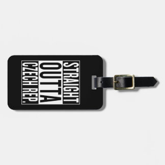straight outta Czech Republic Luggage Tag