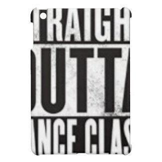 Straight Outta Dance Class Cover For The iPad Mini