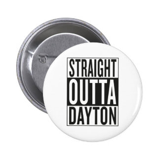 straight outta Dayton 6 Cm Round Badge