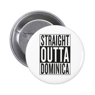 straight outta Dominica 6 Cm Round Badge