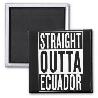 straight outta Ecuador Square Magnet