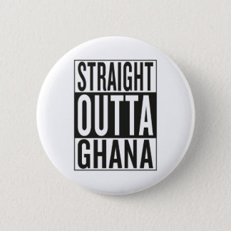 straight outta Ghana 6 Cm Round Badge