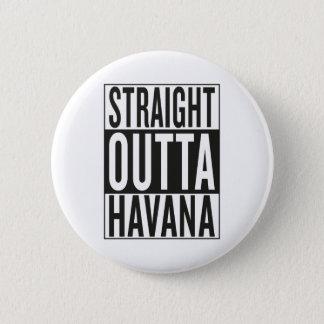 straight outta Havana 6 Cm Round Badge
