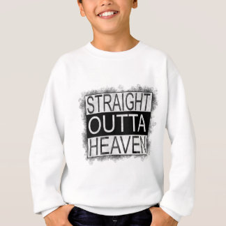 Straight outta HEAVEN Sweatshirt