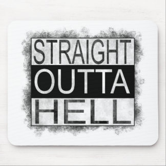 Straight outta HELL Mouse Pad