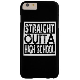 Straight Outta High School Barely There iPhone 6 Plus Case