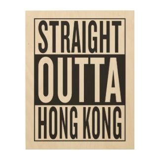 straight outta Hong Kong Wood Print