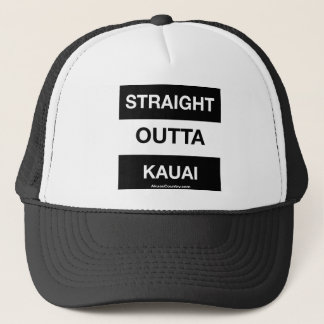 Straight Outta Kauai Trucker Hat
