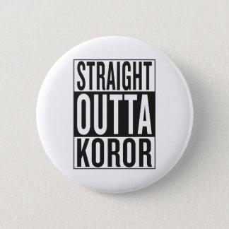straight outta Koror 6 Cm Round Badge