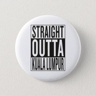 straight outta Kuala Lumpur 6 Cm Round Badge