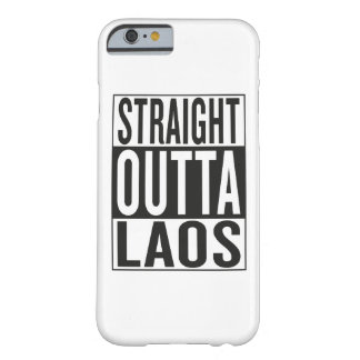 straight outta Laos Barely There iPhone 6 Case