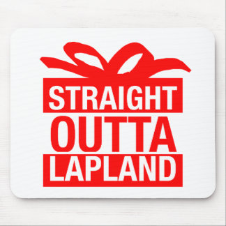 Straight Outta Lapland Mouse Pad
