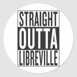 straight outta Libreville Classic Round Sticker