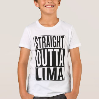 straight outta Lima T-Shirt