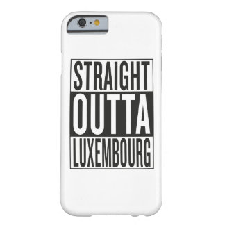 straight outta Luxembourg Barely There iPhone 6 Case