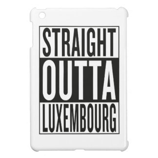 straight outta Luxembourg Cover For The iPad Mini