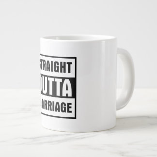 STRAIGHT OUTTA MARRIAGE LARGE COFFEE MUG