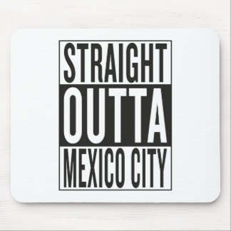 straight outta Mexico City Mouse Pad