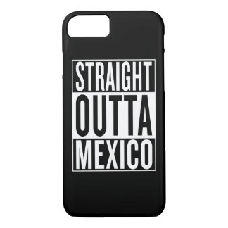 straight outta Mexico iPhone 7 Case