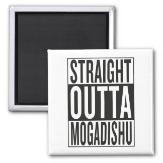 straight outta Mogadishu Magnet