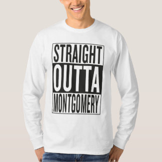 straight outta Montgomery T-Shirt