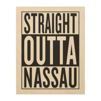 straight outta Nassau Wood Canvas