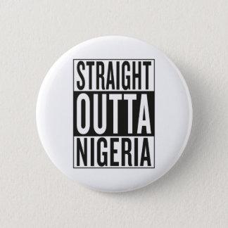 straight outta Nigeria 6 Cm Round Badge