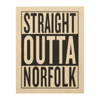 straight outta Norfolk Wood Canvases