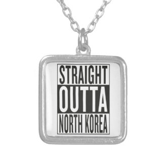straight outta North Korea Silver Plated Necklace