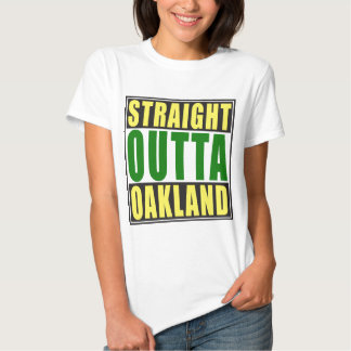 Straight Outta Oakland Green T-shirts