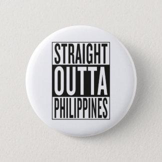 straight outta Philippines 6 Cm Round Badge