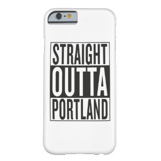 straight outta Portland Barely There iPhone 6 Case