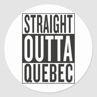 straight outta Quebec Round Sticker