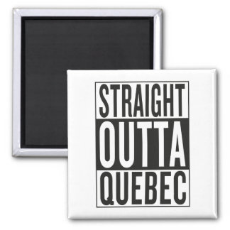 straight outta Quebec Square Magnet