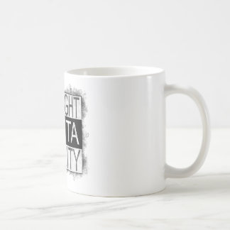 Straight outta REALITY Coffee Mug