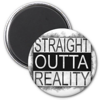 Straight outta REALITY Magnet