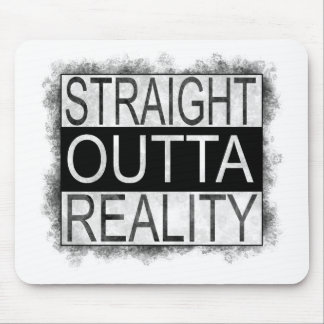 Straight outta REALITY Mouse Pad
